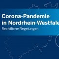 Grafik: Corona-Pandemie in Nordrhein-Westfalen. Rechtliche Regelungen
