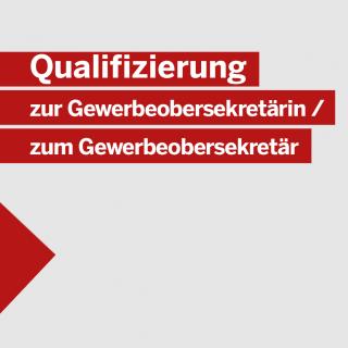 Qualifizierung zur Gewerbeobersekretärin / zum Gewerbeobersekretärin