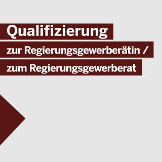 Text: Qualifizierung zur Regierungsgewerberätin / zum Regierungsgewerberat